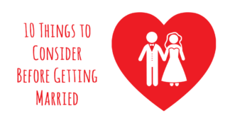 10 Things To Consider Before Marriage