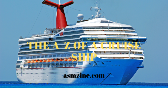 The A-Z of a Cruise Ship